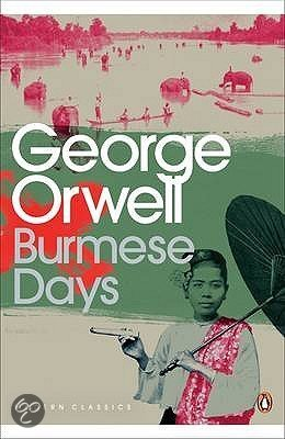 Burmese Days van George Orwell is één van de boeken over Birma die je moet gelezen hebben